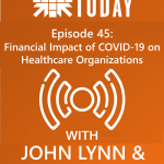 The Financial Impact of COVID-19 on Healthcare Organizations – Episode 45