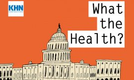 KHN's 'What the Health?': Election Preview: What's Next for Health?