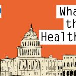 KHN's 'What the Health?': Getting Down to Work at HHS