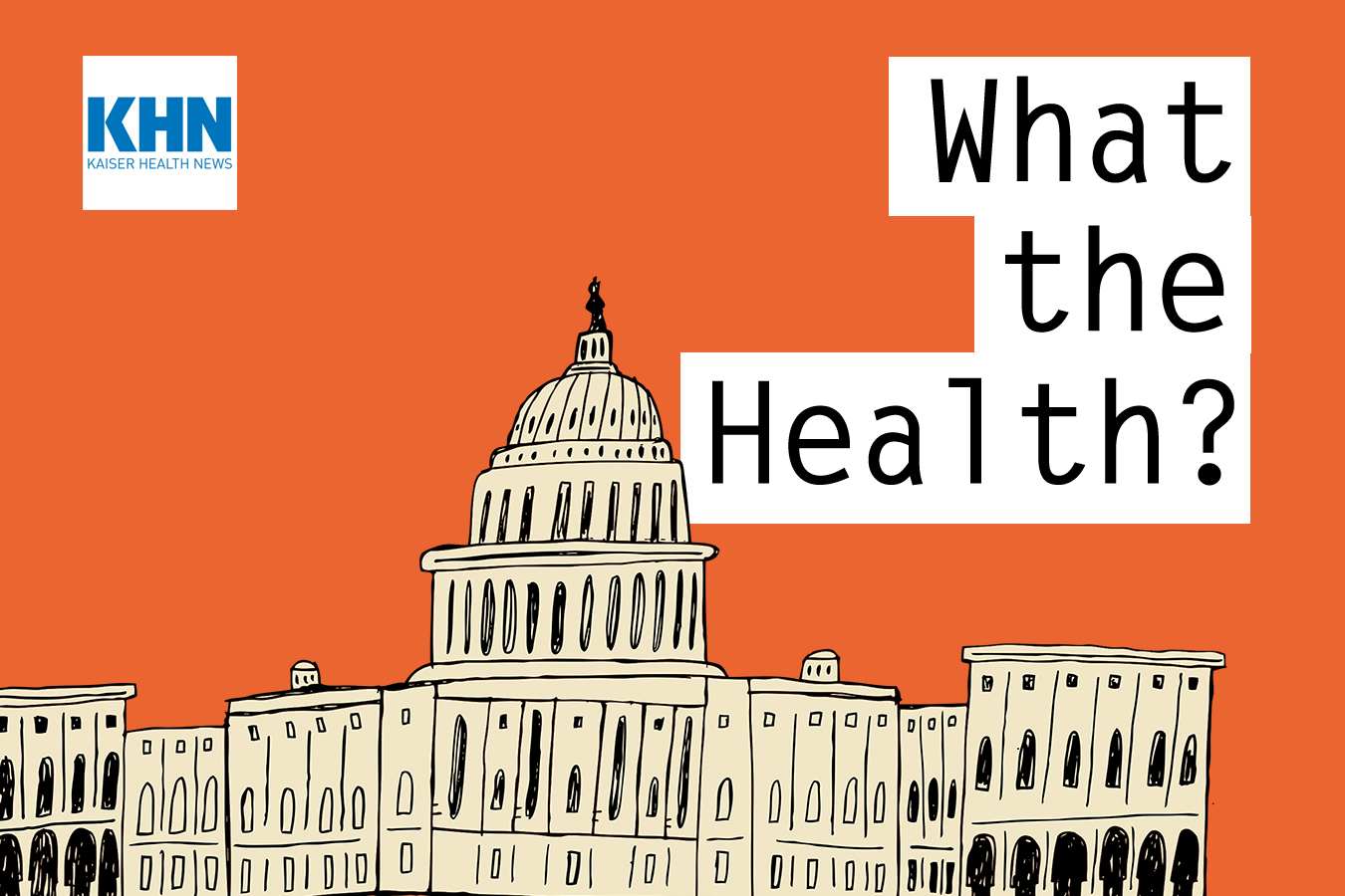 KHN's 'What the Health?': 100 Days of Health Policy